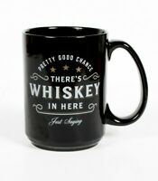 There's Whiskey In Here Ceramic Coffee Mug