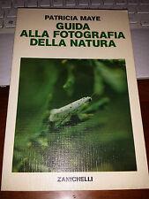 GUIDA ALLA FOTOGRAFIA DELLA NATURA PATRICIA MAYE Zanichelli brossurato 142 pag