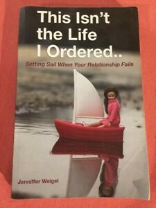 This Isn't the Life I Ordered-Jenniffer Weigel. 2015 Paperback