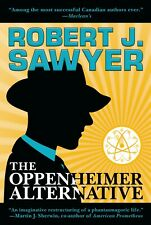 The Oppenheimer Alternative ROBERT J. SAWYER Canadian Edition SIGNED!