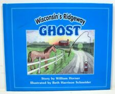Wisconsin Ridgeway GHOST By William Horner - Hardcover BRAND NEW