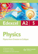 Edexcel A2 Physics Student Unit Guide: Unit 5 Physics from Creation to Collapse,