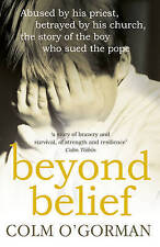 Beyond Belief by Colm O'Gorman Paperback Book New