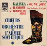 45TRS VINYL 7''/ FRENCH EP KALINKA / CHOEURS ARMEE SOVIETIQUE / BATELIERS VOLGA