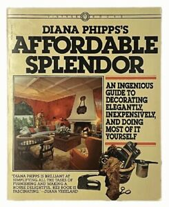 Diana Phipps's Affordable Splendor: An Ingenious Guide to Decorating Elegantly