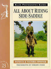 New, All About Riding Side-saddle (Allen Photographic Guides), Patricia Spooner,