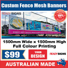 Custom Outdoor Fence Mesh Banner Sign Wrap - 1500mmW x 1500mmH - Australian Made