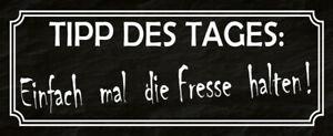 Tipp des Tages Fresse halten Blechschild Schild Metal Tin Sign 10 x 27 cm K0065