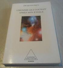 L'HOMME QUI COURAIT APRES SON ETOILE..Observation TROUS NOIRS  par Jacques PAUL