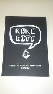 Nano City: International Architecture Workshop - Livre occasion