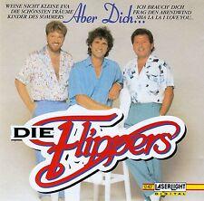 DIE FLIPPERS : ABER DICH... / CD (LASERLIGHT DIGITAL 12 407) - NEUWERTIG