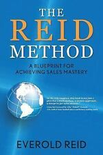 The Reid Method : A Blueprint for Achieving Sales Mastery by Everold Reid...