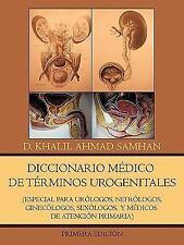 Diccionario Médico de Términos Urogenitales : Especial para Urólogos,...