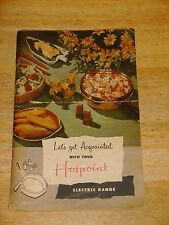 1953 Hotpoint Electric Range Cookbook ~ Let's Get Acquainted With Your Hotpoint