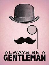 Always be a Gentleman Tache Bowler Hat Classic Barber Shop Small Metal/Tin Sign