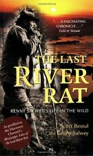 THE LAST RIVER RAT ~ Kenny Salwey's Life in the Wild NEW BOOK