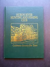 Huron River Hunting And Fishing Club Celebrates Seventy-five Years