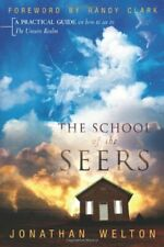 The School of the Seers  A Practical Guide on How to See in the Unsee