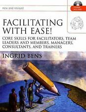 Facilitating with Ease!, with CD: Core Skills for Facilitators, Team Leaders and