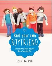 NEW - Knit Your Own Boyfriend: Easy-to-Follow Patterns for 13 Men