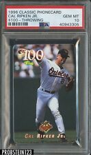 1996 Classic Phone Cards $100-Throwing Cal Ripken Jr PSA 10 GEM MT POP 4
