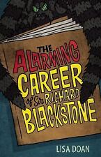 The Alarming Career of Sir Richard Blackstone by Lisa Doan (2017, Hardcover)