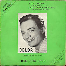 "DELOR / UGO FIORELLI ""COME PRIMA"" 50'S SP SOUPLE DISQUE WELSON 00222"