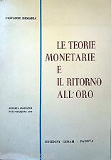 GIOVANNI DEMARIA LE TEORIE MONETARIE E IL RITORNO ALL'ORO CEDAM 1964