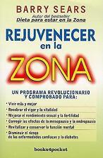 Rejuvenecer en la zona (Spanish Edition) (Books4pocket Crecimiento y Salud)