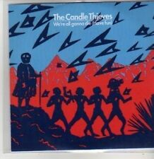 (BT588) The Candle Thieves, We're All Gonna Die (Have Fun) - DJ CD