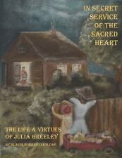 In Secret Service of the Sacred Heart: The Life & Virtues of Julia Greeley, Good