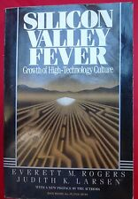 Silicon Valley Fever : Growth of High-Technology Culture by Judith K. Larsen and