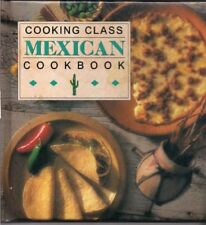 Cooking Class Mexican Cookbook
