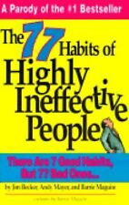 NEW! The Seventy-Seven Habits of Highly Ineffective People by Andy Mayer,