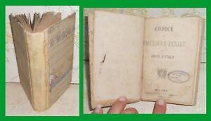 DIRITTO - IL PRIMO CODICE DI PROCEDURA PENALE DEL REGNO D'ITALIA - MILANO 1865