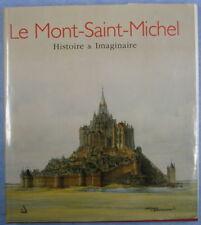 Le Mont-Saint-Michel - Histoire & Imaginaire, Maylis Baylé et Pierre Bouet