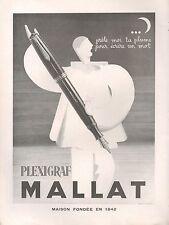 ▬► PUBLICITE ADVERTISING AD PLEXIGRAF MALLAT STYLO PLUME 1948