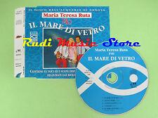 CD Singolo MARIA TERESA RUTA F 40 Il mare di vetro 1996 italy no mc lp dvd (S1)