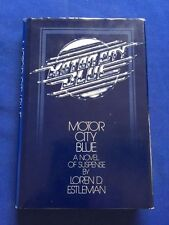 MOTOR CITY BLUE - FIRST EDITION SIGNED BY LOREN D. ESTLEMAN
