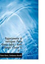 Ragionamento Di Monsignor Paolo Giovio Sopra I Motti E Disegni D'Arme Et D .....
