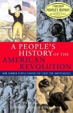 A Peoples History of the American Revolution: How