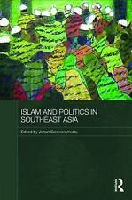 """Islam and Politics in Southeast Asia"" hardback book, ed. by Johan Saravanamuttu"