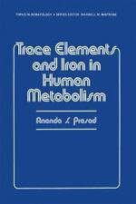 Trace Elements and Iron in Human Metabolism by Ananda Prasad (2013, Paperback)