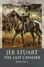 Jeb Stuart: The Last Cavalier, Davis, Burke, Good Condition, Book