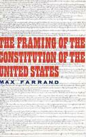 The Framing of the Constitution of the United States, Farrand, Max, New, Paperba