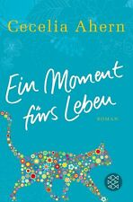 Ein Moment fürs Leben von Cecelia Ahern (2012, Taschenbuch)