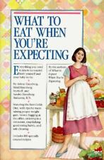 What to Eat When You're Expecting by Arlene Eisenberg, Sandee E. Hathaway and He