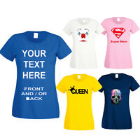 Ladies Personalised Custom Printed T-Shirt, Your Own Custom Design Texts Images