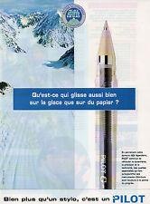Publicité 1997  Stylo PILOT