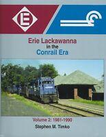ERIE LACKAWANNA in the CONRAIL Era -- (NEW BOOK)